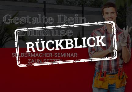 Megamenübild Rückblick zum DIY-Zaunseminar bei HolzLand Bunzel in Marl