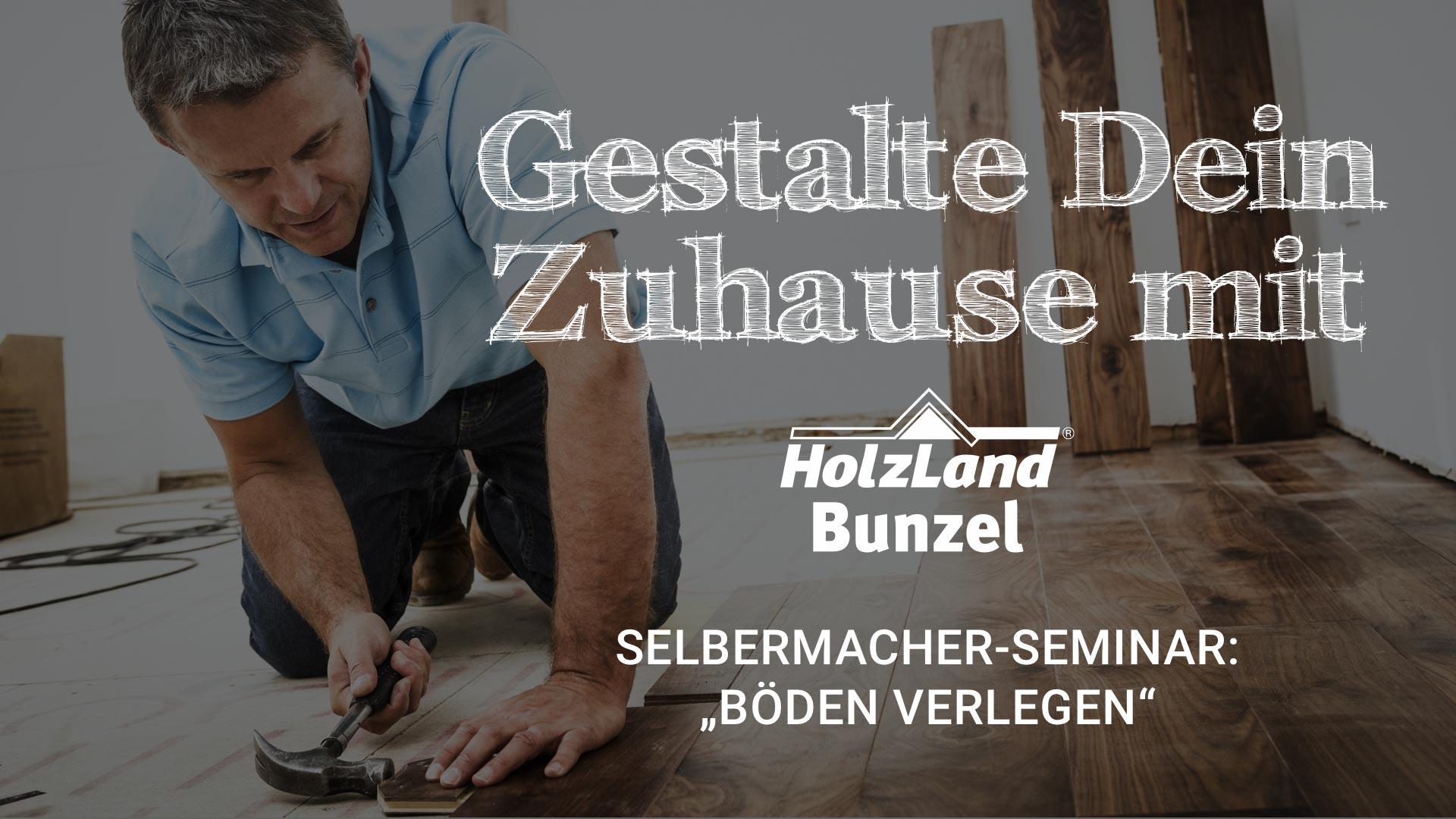 Holzfußböden verlegen 2018 | DIY-Seminar | HolzLand Bunzel in Marl