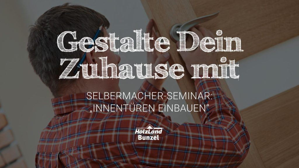 Innentüren einbauen 2018 | DIY-Seminar | HolzLand Bunzel in Marl