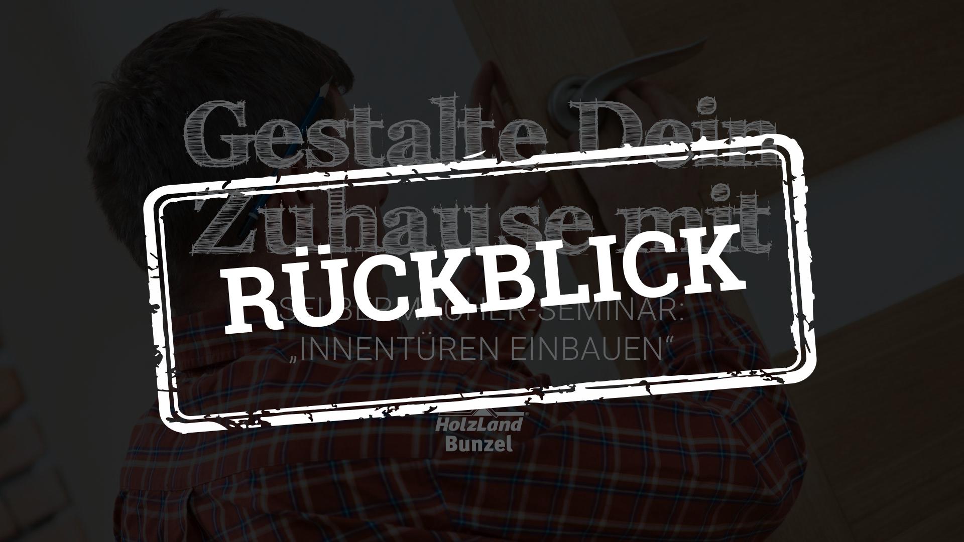 Rückblick: Innentüren einbauen 2018 | DIY-Seminar | HolzLand Bunzel in Marl