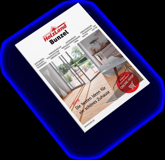 Katalog 2019 | HolzLand Bunzel in Marl und Hamm